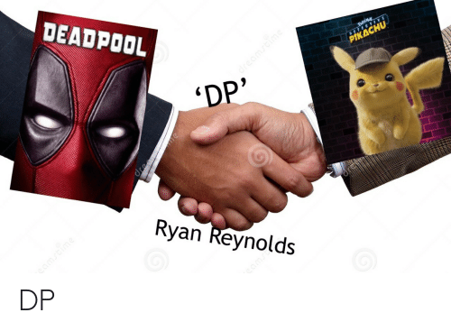 Deadpool: DEADPOOL  DP  Ryan Reynolds DP