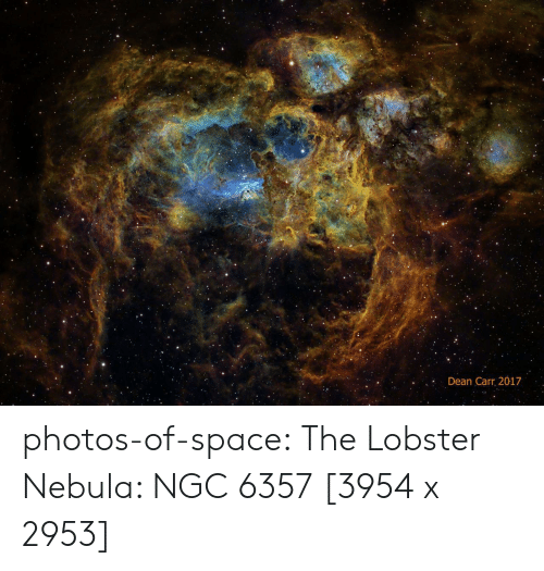 Tumblr, Blog, and Space: : Dean Carr, 2017 photos-of-space:  The Lobster Nebula: NGC 6357 [3954 x 2953]