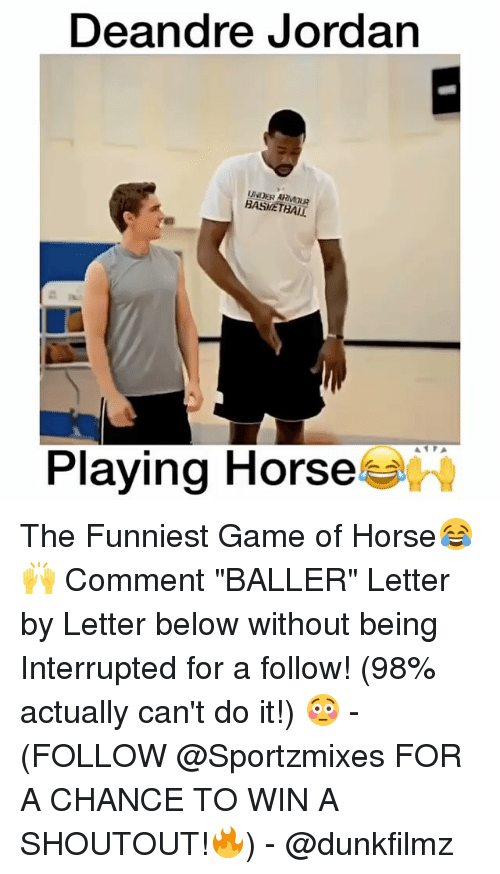 """DeAndre Jordan: Deandre Jordan  BASIE THAIT  Playing Horse The Funniest Game of Horse😂🙌 Comment """"BALLER"""" Letter by Letter below without being Interrupted for a follow! (98% actually can't do it!) 😳 - (FOLLOW @Sportzmixes FOR A CHANCE TO WIN A SHOUTOUT!🔥) - @dunkfilmz"""