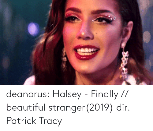 stranger: deanorus:  Halsey - Finally // beautiful stranger(2019) dir. Patrick Tracy