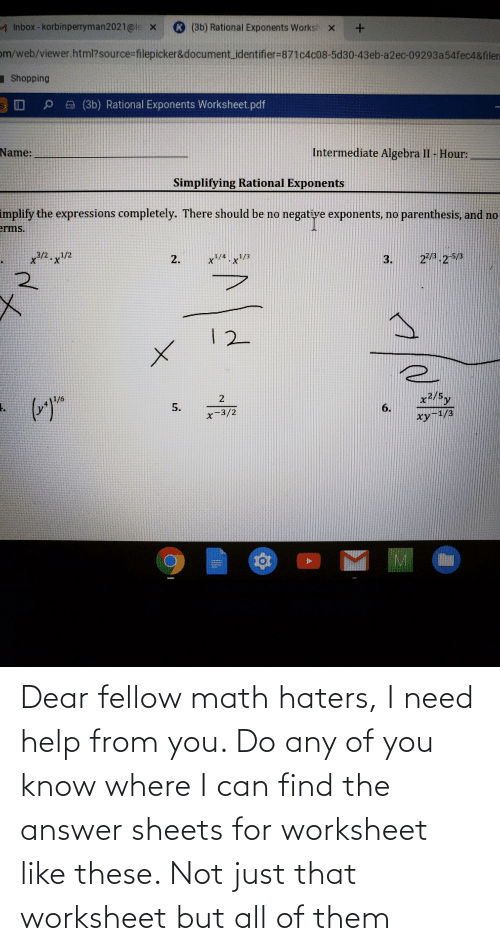 Worksheet: Dear fellow math haters, I need help from you. Do any of you know where I can find the answer sheets for worksheet like these. Not just that worksheet but all of them