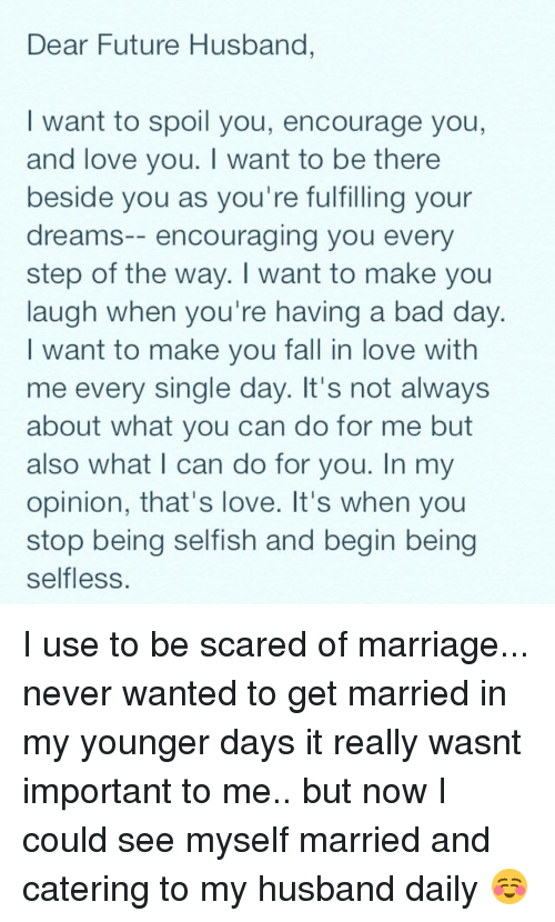 Dear Future Husband Want To Spoil You Encourage You And Love You