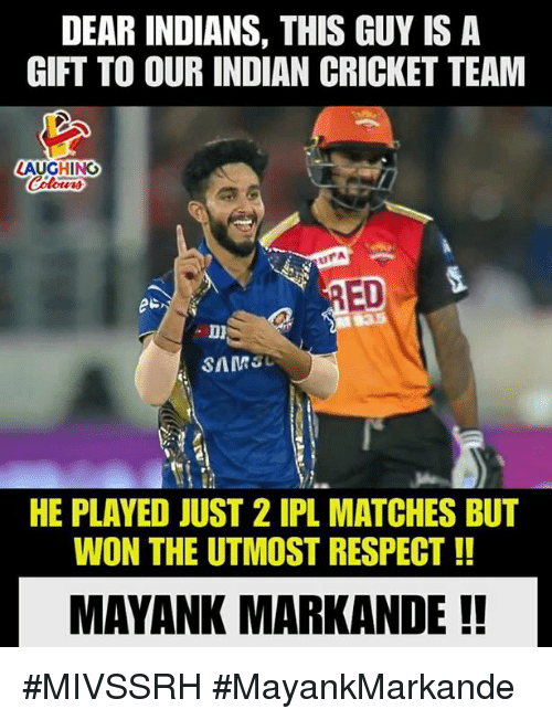 Respect, Cricket, and Indian: DEAR INDIANS, THIS GUY IS A  GIFT TO OUR INDIAN CRICKET TEAM  LAUGHING  UPA  ED  HE PLAYED JUST 2 IPL MATCHES BUT  WON THE UTMOST RESPECT!  MAYANK MARKANDE!! #MIVSSRH #MayankMarkande