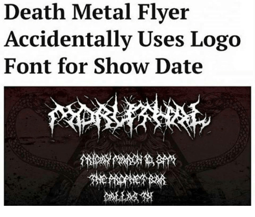 Date, Death, and Metal: Death Metal Flyer  Accidentally Uses Logo  Font for Show Date