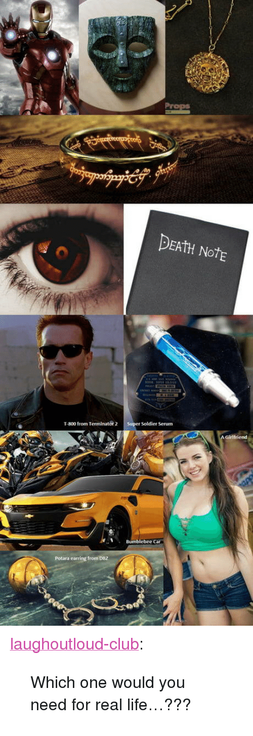 """earring: DEAtH NotE  T-800 from Terminator 2 Super Soldier Serum  Bumblebee Car  Potara earring from DBZ <p><a href=""""http://laughoutloud-club.tumblr.com/post/171498340961/which-one-would-you-need-for-real-life"""" class=""""tumblr_blog"""">laughoutloud-club</a>:</p>  <blockquote><p>Which one would you need for real life…???</p></blockquote>"""