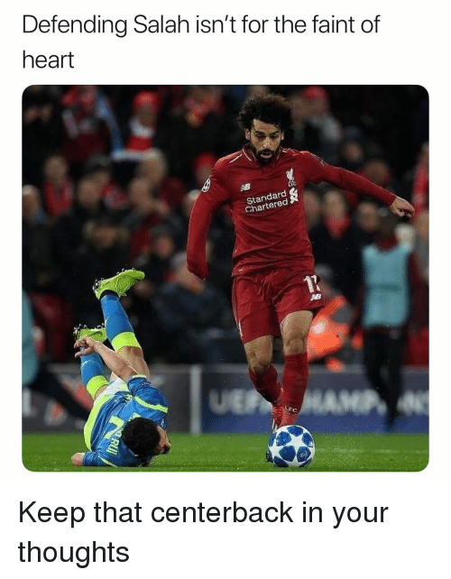 Soccer, Sports, and Heart: Defending Salah isn't for the faint of  heart  Standard  Chartered s Keep that centerback in your thoughts