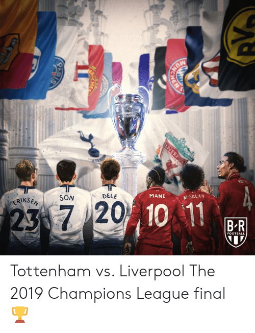 tottenham: DELE  SON  MANE  ERIKS  M SALAH  37201  10 11  FOOTBALL Tottenham vs. Liverpool  The 2019 Champions League final 🏆