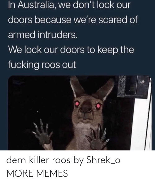 Shrek: dem killer roos by Shrek_o MORE MEMES