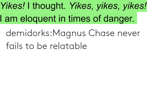 Center: demidorks:Magnus Chase never fails to be relatable