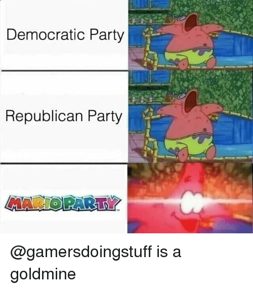 Democratic Party: Democratic Party  Republican Party  MARIO PARTY @gamersdoingstuff is a goldmine