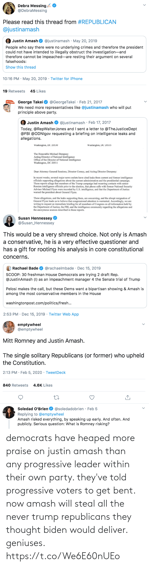 biden: democrats have heaped more praise on justin amash than any progressive leader within their own party. they've told progressive voters to get bent. now amash will steal all the never trump republicans they thought biden would deliver. geniuses. https://t.co/We6E60nUEo
