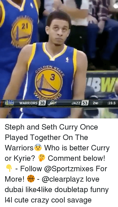 Seth Curry: DEN  ST  WARRIORS 38  drz JAZZ  53  2ND :19.5 Steph and Seth Curry Once Played Together On The Warriors😨 Who is better Curry or Kyrie? 🤔 Comment below! 👇 - Follow @Sportzmixes For More! 🏀 - @clearplayz love dubai like4like doubletap funny l4l cute crazy cool savage