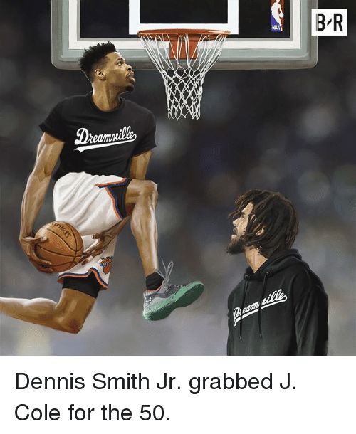 J. Cole, For, and Dennis: Dennis Smith Jr. grabbed J. Cole for the 50.