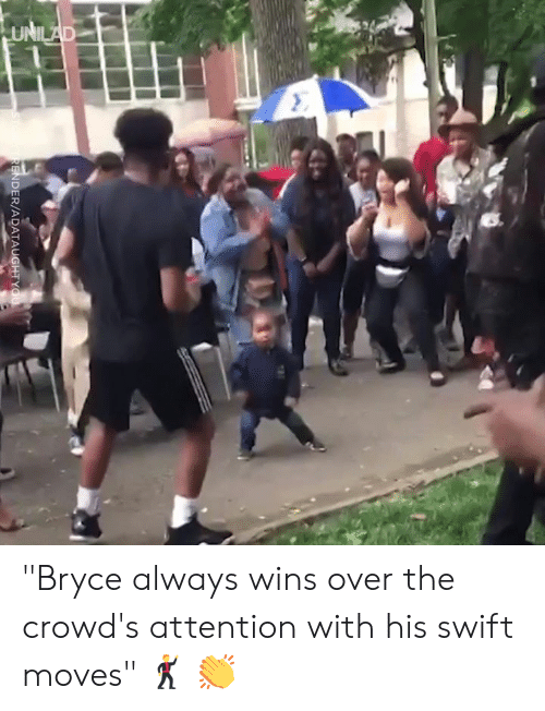 "Dank, 🤖, and Swift: DER/ADATAUGHTY ""Bryce always wins over the crowd's attention with his swift moves"" 🕺 👏"