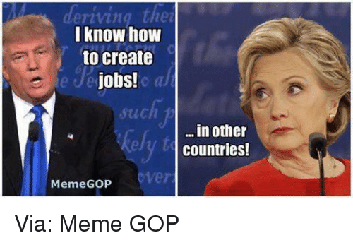 Country Meme: deriving the  I know how  to create  Jobs!  Stich  in other  countries!  Meme GOP Via: Meme GOP
