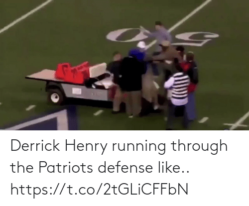 Derrick: Derrick Henry running through the Patriots defense like.. https://t.co/2tGLiCFFbN