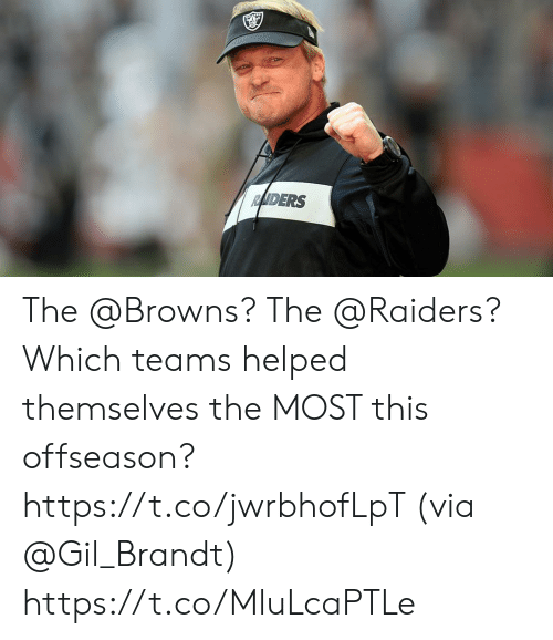 Memes, Browns, and Raiders: DERS The @Browns? The @Raiders?  Which teams helped themselves the MOST this offseason? https://t.co/jwrbhofLpT (via @Gil_Brandt) https://t.co/MluLcaPTLe