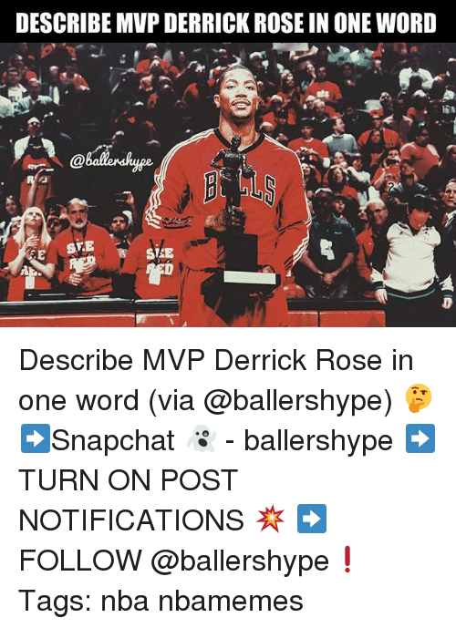 rosee: DESCRIBE MVP DERRICK ROSE IN ONE WORD  SVE Describe MVP Derrick Rose in one word (via @ballershype) 🤔 ➡Snapchat 👻 - ballershype ➡TURN ON POST NOTIFICATIONS 💥 ➡ FOLLOW @ballershype❗ Tags: nba nbamemes