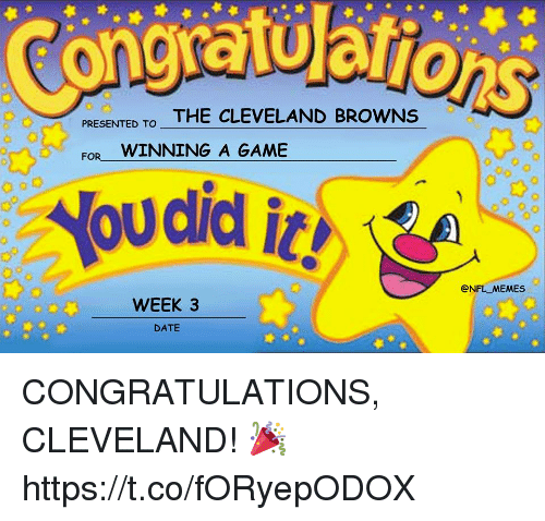 Cleveland Browns, Football, and Memes: DESENTED TO THE CLEVELAND BROWNS  WINNING A GAME  FOR  @NFL MEMES  WEEK 3  DATE CONGRATULATIONS, CLEVELAND! 🎉 https://t.co/fORyepODOX