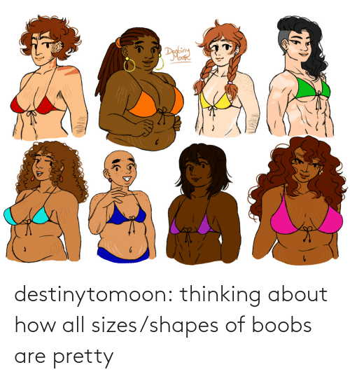 pretty: destinytomoon:    thinking about how all sizes/shapes of boobs are pretty