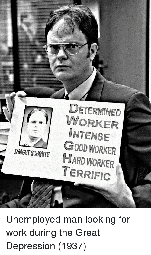Great Depression: DETERMINED  WORKER  INTENSE  GO0D WORKER  DMIGHTSCHARUTEHARD WORKER  TERRIFIC Unemployed man looking for work during the Great Depression (1937)