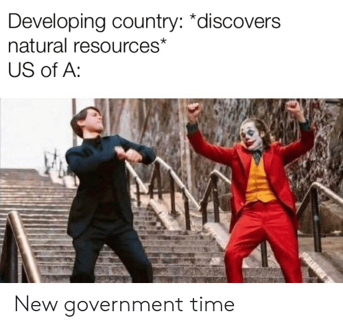 Time, Government, and New: Developing country: *discovers  natural resources*  US of A: New government time