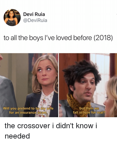 Fall, Love, and Relatable: Devi Ruia  @DeviRuia  to all the boys l've loved before (2018)  Will you pretend to be my wife  for an insurance scam  but then we  fall in love for real? the crossover i didn't know i needed