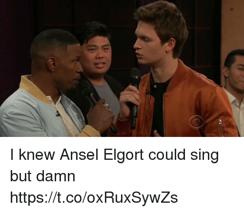 singe: di I knew Ansel Elgort could sing but damn https://t.co/oxRuxSywZs