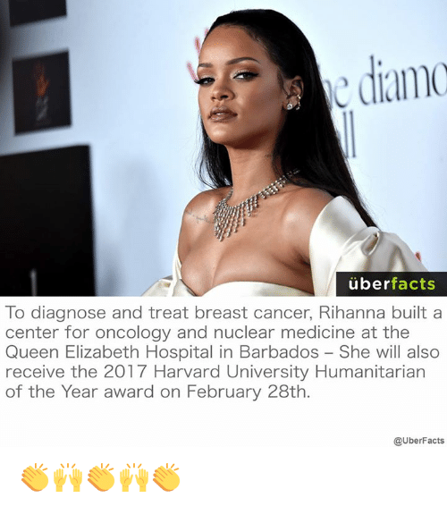 hospitable: diamo  uber  facts  To diagnose and treat breast cancer, Rihanna built a  center for oncology and nuclear medicine at the  Queen Elizabeth Hospital in Barbados She will also  receive the 2017 Harvard University Humanitarian  of the Year award on February 28th.  @UberFacts 👏🙌👏🙌👏