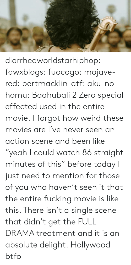 """Fucking, Movies, and Tumblr: diarrheaworldstarhiphop:  fawxblogs:  fuocogo:  mojave-red:  bertmacklin-atf:  aku-no-homu: Baahubali 2  Zero special effected used in the entire movie.  I forgot how weird these movies are   I've never seen an action scene and been like """"yeah I could watch 86 straight minutes of this"""" before today  I just need to mention for those of you who haven't seen it that the entire fucking movie is like this. There isn't a single scene that didn't get the FULL DRAMA treatment and it is an absolute delight.   Hollywood btfo"""