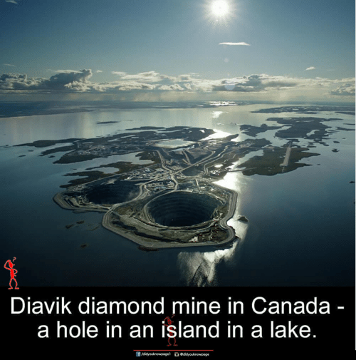 Memes, Canada, and Diamond: Diavik diamond mine in Canada  a hole in an island in a lake.