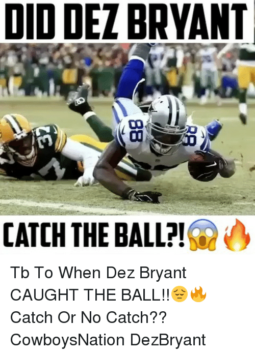 Did Dez Bryant Catch The Ball Tb To When Dez Bryant Caught