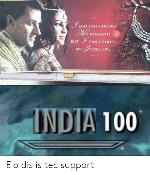 India, Elo, and Can: DID NOT CHOOSE  MRHUSBAND  CAN CHOOSE  BUT  MYEWELLERY  INDIA 100 Elo dis is tec support