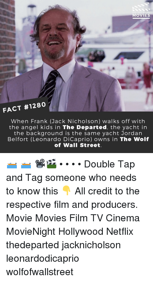 Yacht: DID YOU KN  MOVIES  FACT #1280  When Frank (Jack Nicholson) walks off with  the angel kids in The Departed, the yacht in  the background is the same yacht Jordan  Belfort (Leonardo DiCaprio) owns in The Wolf  of Wall Street 🛥️ 🛥️ 📽️🎬 • • • • Double Tap and Tag someone who needs to know this 👇 All credit to the respective film and producers. Movie Movies Film TV Cinema MovieNight Hollywood Netflix thedeparted jacknicholson leonardodicaprio wolfofwallstreet