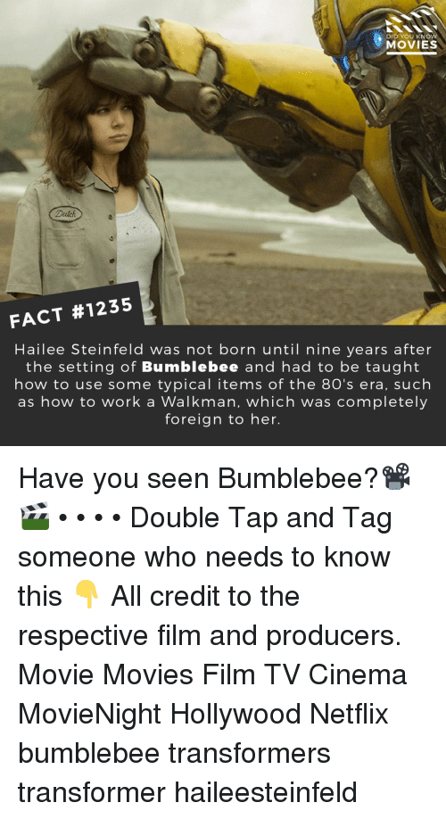 Transformers: DID YOU KNO  MOVIES  Dutch  FACT #1235  Hailee Steinfeld Was not born until nine years after  the setting of Bumblebee and had to be taught  how to use some typical items of the 80's era, such  as how to work a Walkman, which was completely  foreign to her. Have you seen Bumblebee?📽️🎬 • • • • Double Tap and Tag someone who needs to know this 👇 All credit to the respective film and producers. Movie Movies Film TV Cinema MovieNight Hollywood Netflix bumblebee transformers transformer haileesteinfeld