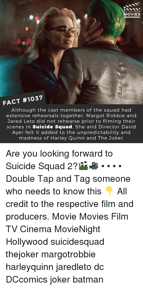 harley quinn: DID YOU KNOW  MOVIES  FACT #1037  Although the cast members of the squad had  extensive rehearsals together, Margot Robbie and  Jared Leto did not rehearse prior to filming their  scenes in Suicide Squad. She and Director David  Ayer felt it added to the unpredictability and  madness of Harley Quinn and The Joker Are you looking forward to Suicide Squad 2?🎬🎥 • • • • Double Tap and Tag someone who needs to know this 👇 All credit to the respective film and producers. Movie Movies Film TV Cinema MovieNight Hollywood suicidesquad thejoker margotrobbie harleyquinn jaredleto dc DCcomics joker batman
