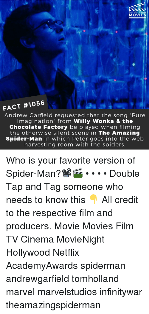 "Harvesting: DID YOU KNOW  MOVIES  FACT #1056  Andrew Garfield requested that the song ""Pure  Imagination"" from Willy Wonka & the  Chocolate Factory be played when filming  the otherwise silent scene in The Amazing  Spider-Man in which Peter goes into the web  harvesting room with the spiders. Who is your favorite version of Spider-Man?📽️🎬 • • • • Double Tap and Tag someone who needs to know this 👇 All credit to the respective film and producers. Movie Movies Film TV Cinema MovieNight Hollywood Netflix AcademyAwards spiderman andrewgarfield tomholland marvel marvelstudios infinitywar theamazingspiderman"