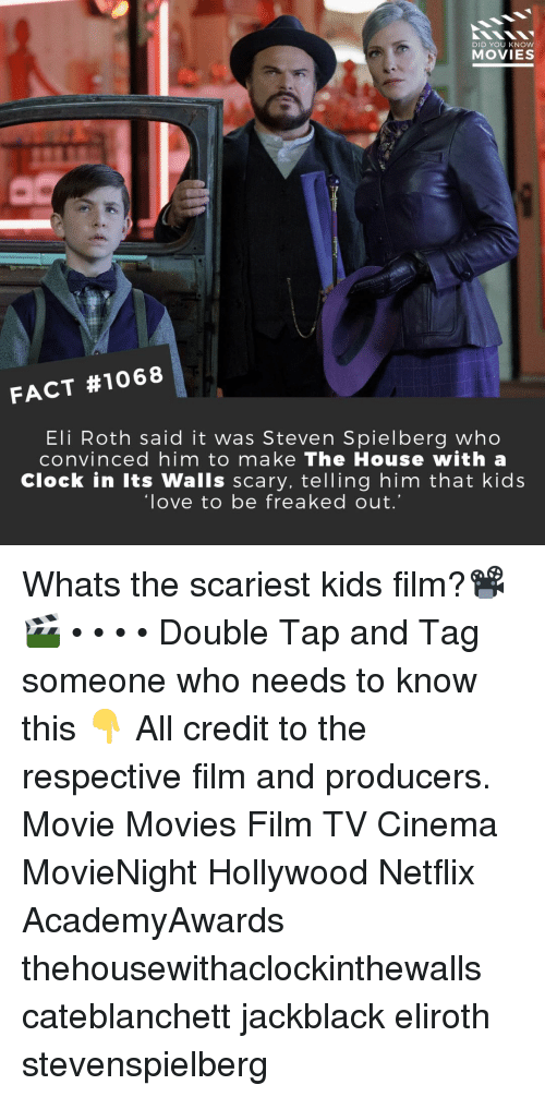 Clock In: DID YOU KNOW  MOVIES  FACT #1068  Eli Roth said it was Steven Spielberg who  convinced him to make The House with a  Clock in Its Walls scary, telling him that kids  love to be freaked out Whats the scariest kids film?📽️🎬 • • • • Double Tap and Tag someone who needs to know this 👇 All credit to the respective film and producers. Movie Movies Film TV Cinema MovieNight Hollywood Netflix AcademyAwards thehousewithaclockinthewalls cateblanchett jackblack eliroth stevenspielberg