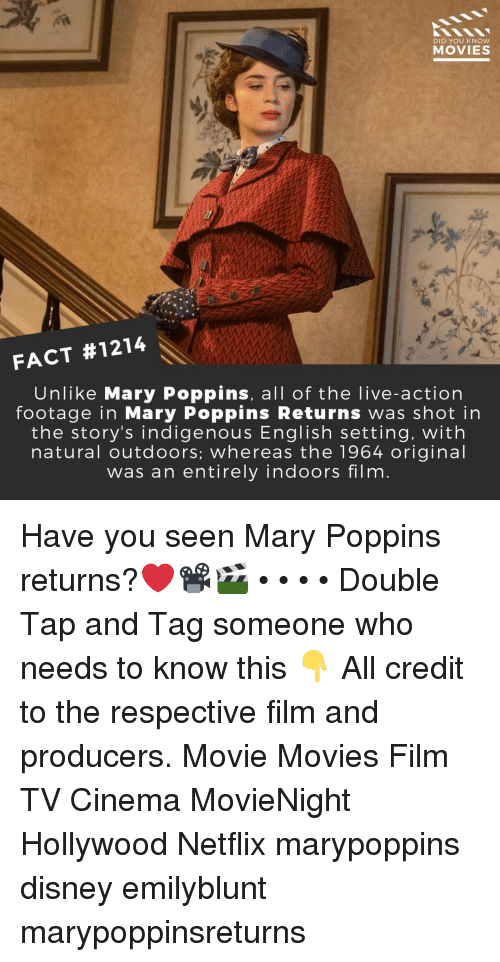 Storys: DID YOU KNOW  MOVIES  FACT #1214  Unlike Mary Poppins, all of the live-action  footage in Mary Poppins Returns was shot in  the story's indigenous English setting, with  natural outdoors; whereas the 1964 original  was an entirely indoors film Have you seen Mary Poppins returns?❤️📽️🎬 • • • • Double Tap and Tag someone who needs to know this 👇 All credit to the respective film and producers. Movie Movies Film TV Cinema MovieNight Hollywood Netflix marypoppins disney emilyblunt marypoppinsreturns