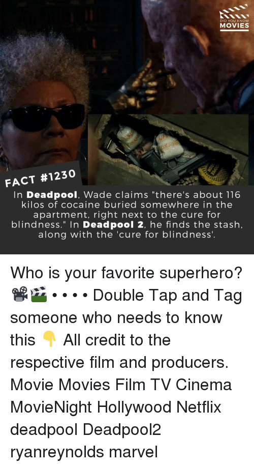 """the cure: DID YOU KNow  MOVIES  FACT #1230  In Deadpool, Wade claims """"there's about 116  kilos of cocaine buried somewhere in the  apartment, right next to the cure for  blindness."""" In Deadpool 2, he finds the stash,  along with the 'cure for blindness'. Who is your favorite superhero?📽️🎬 • • • • Double Tap and Tag someone who needs to know this 👇 All credit to the respective film and producers. Movie Movies Film TV Cinema MovieNight Hollywood Netflix deadpool Deadpool2 ryanreynolds marvel"""