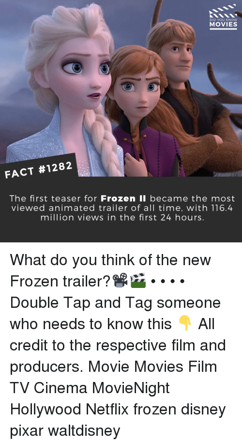 Tag Someone: DID YOU KNow  MOVIES  FACT #1282  The first teaser for Frozen li became the most  viewed animated trailer of all time, with 116.4  million views in the first 24 hours What do you think of the new Frozen trailer?📽️🎬 • • • • Double Tap and Tag someone who needs to know this 👇 All credit to the respective film and producers. Movie Movies Film TV Cinema MovieNight Hollywood Netflix frozen disney pixar waltdisney