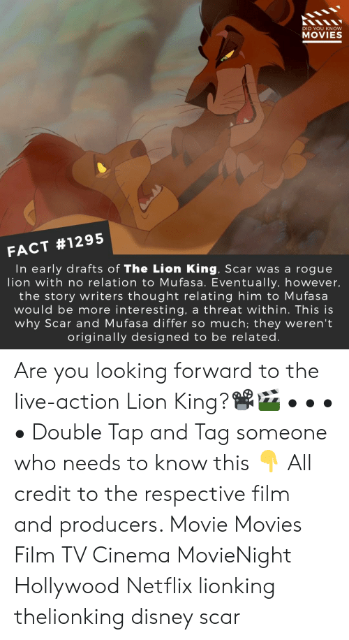 Tag Someone: DID YOU KNOW  MOVIES  FACT #1295  In early drafts of The Lion King, Scar was a rogue  lion with no relation to Mufasa. Eventually, however,  the story writers thought relating him to Mufasa  would be more interesting, a threat within. This is  why Scar and Mufasa differ so much; they weren't  originally designed to be related Are you looking forward to the live-action Lion King?📽️🎬 • • • • Double Tap and Tag someone who needs to know this 👇 All credit to the respective film and producers. Movie Movies Film TV Cinema MovieNight Hollywood Netflix lionking thelionking disney scar