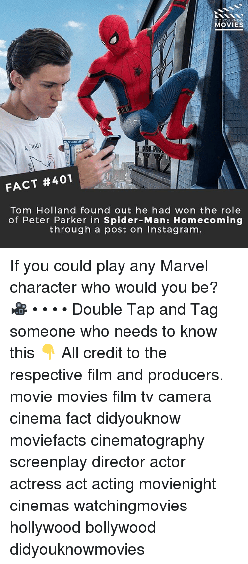 Wonned: DID YOU KNOW  MOVIES  FACT #401  Tom Holland found out he had won the role  of Peter Parker in Spider-Man: Homecoming  through a post on Instagram If you could play any Marvel character who would you be? 🎥 • • • • Double Tap and Tag someone who needs to know this 👇 All credit to the respective film and producers. movie movies film tv camera cinema fact didyouknow moviefacts cinematography screenplay director actor actress act acting movienight cinemas watchingmovies hollywood bollywood didyouknowmovies