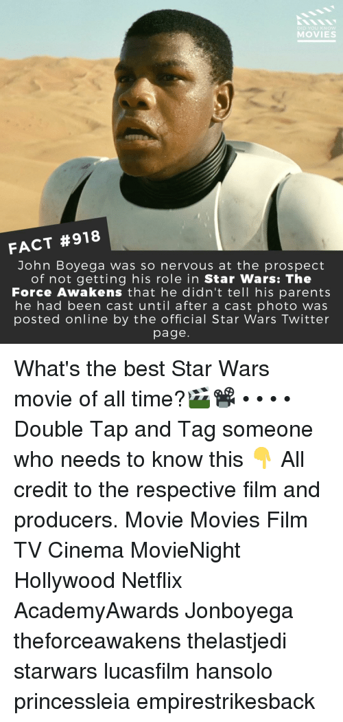 John Boyega: DID YOU KNoW  MOVIES  FACT #918  John Boyega was so nervous at the prospect  of not getting his role in Star Wars: The  Force Awakens that he didn'ttell his parents  he had been cast until after a cast photo was  posted online by the official Star Wars Twitter  page What's the best Star Wars movie of all time?🎬📽️ • • • • Double Tap and Tag someone who needs to know this 👇 All credit to the respective film and producers. Movie Movies Film TV Cinema MovieNight Hollywood Netflix AcademyAwards Jonboyega theforceawakens thelastjedi starwars lucasfilm hansolo princessleia empirestrikesback