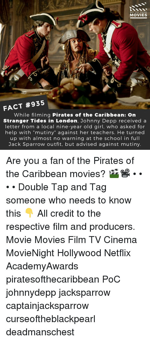 """jack sparrow: DID YOU KNOW  MOVIES  FACT #935  While filming Pirates of the Caribbean: On  Stranger Tides in London, Johnny Depp received a  letter from a local nine-year old girl, who asked for  help with """"mutiny"""" against her teachers. He turned  up with almost no warning at the school in full  Jack Sparrow outfit, but advised against mutiny Are you a fan of the Pirates of the Caribbean movies? 🎬📽️ • • • • Double Tap and Tag someone who needs to know this 👇 All credit to the respective film and producers. Movie Movies Film TV Cinema MovieNight Hollywood Netflix AcademyAwards piratesofthecaribbean PoC johnnydepp jacksparrow captainjacksparrow curseoftheblackpearl deadmanschest"""