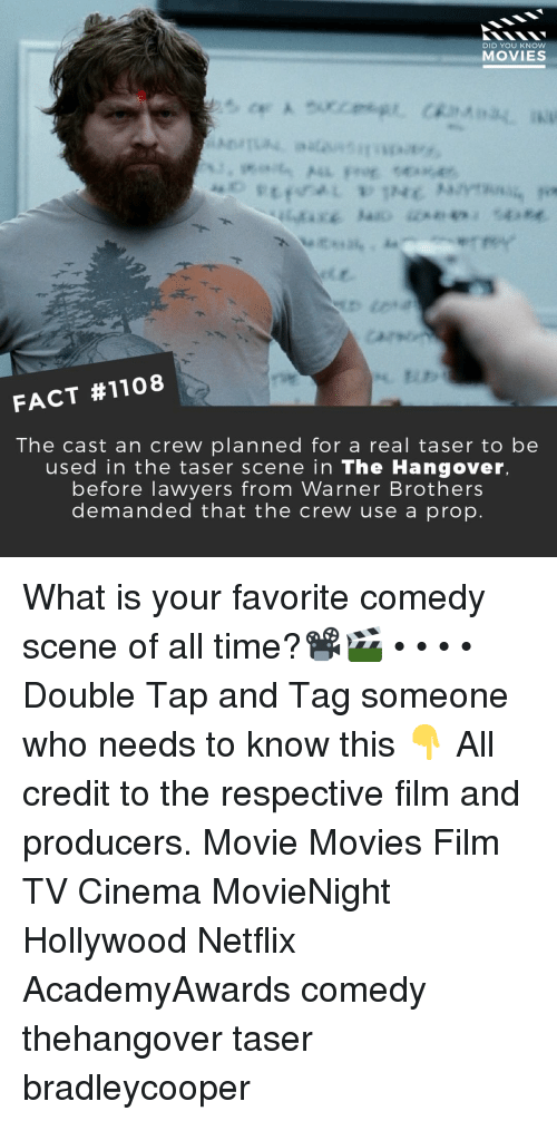 The Crew: DID YOU KNOW  MOVIES  Tr  FACT #1108  The cast an crew planned for a real taser to be  used in the taser scene in The Hangover,  before lawyers from Warner Brothers  demanded that the crew use a prop. What is your favorite comedy scene of all time?📽️🎬 • • • • Double Tap and Tag someone who needs to know this 👇 All credit to the respective film and producers. Movie Movies Film TV Cinema MovieNight Hollywood Netflix AcademyAwards comedy thehangover taser bradleycooper