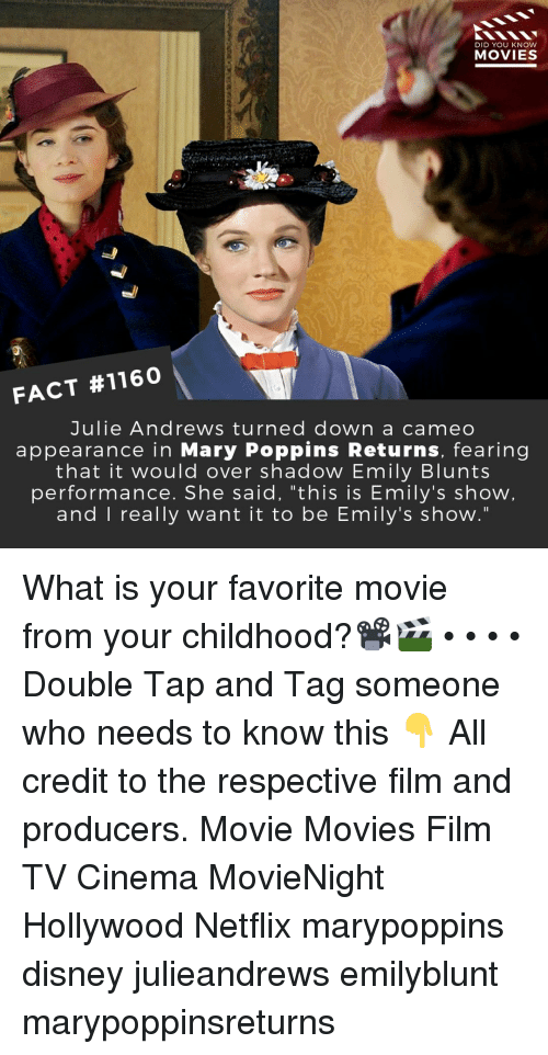 "cameo: DID YOU KNOW  MOVIESS  FACT #1160  Julie Andrews turned down a cameo  appearance in Mary Poppins Returns, fearing  that it would over shadow Emily Blunts  performance. She said, ""this is Emily's show  and I really want it to be Emily's show."" What is your favorite movie from your childhood?📽️🎬 • • • • Double Tap and Tag someone who needs to know this 👇 All credit to the respective film and producers. Movie Movies Film TV Cinema MovieNight Hollywood Netflix marypoppins disney julieandrews emilyblunt marypoppinsreturns"