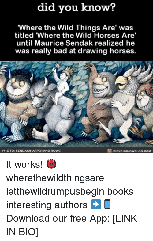"""Horses, Memes, and Horse: did you know?  """"Where the Wild Things Are was  titled Where the Wild Horses Are  until Maurice Sendak realized he  was really bad at drawing horses.  DIDYouKNowBLOG.coM  PHOTO: SENDAKUHARPERAND ROWE It works! 👹 wherethewildthingsare letthewildrumpusbegin books interesting authors ➡📱Download our free App: [LINK IN BIO]"""