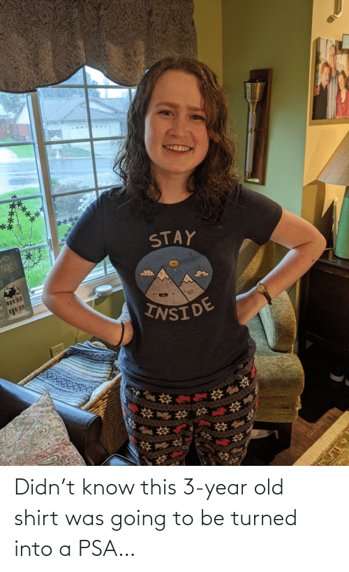 shirt: Didn't know this 3-year old shirt was going to be turned into a PSA…