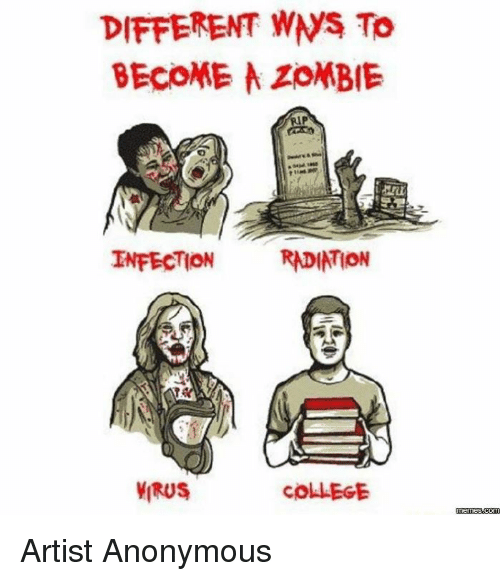 wns: DIFFERENT WNS To  BECOME ZOMBIE  INFECTION  RNDINTION  VIRUS  COLLEGE  memes.com Artist Anonymous